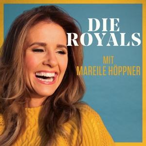 Die Royals - mit Mareile Höppner | Ein Podimo Podcast