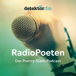 RadioPoeten – Der Poetry-Slam-Podcast by detektor.fm – Das Podcast-Radio