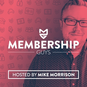 The Membership Guys Podcast with Mike Morrison