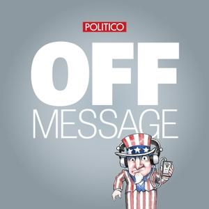 POLITICO's Off Message by POLITICO