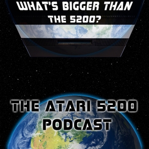 The Atari 5200 Podcast by Robert Benedetti and David Vucetic