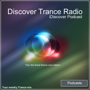 Discover Trance Radio UK - iDiscover Podcast by Discover Trance Radio