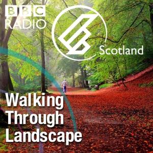 Walking Through Landscape by BBC Radio Scotland