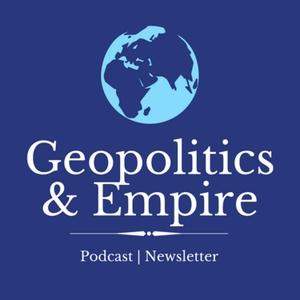 Geopolitics & Empire by Geopolitics & Empire