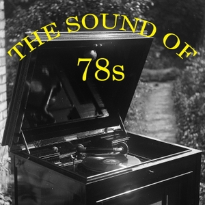 The Sound of 78s by Roger Wilmut