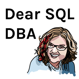 Dear SQL DBA by Kendra Little
