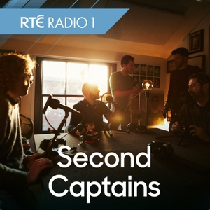 RTÉ - Second Captains by RTÉ Radio 1