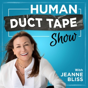The Chief Customer Officer Human Duct Tape Show by Jeanne Bliss