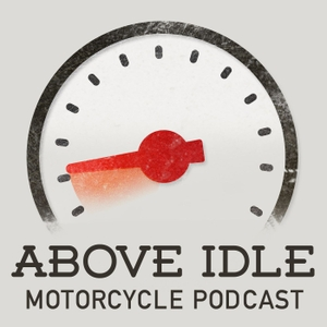 Above Idle Motorcycle Podcast by Above Idle