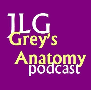 JLG Grey's Anatomy Podcast by JLG Podcasting