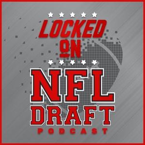 Locked On NFL Draft - Daily Podcast On The NFL Draft, College Football & The NFL by Locked On Podcast Network, Trevor Sikkema, Benjamin Solak