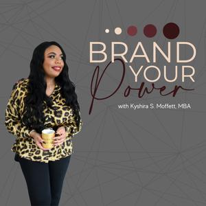 Brand Your Power by Kyshira Moffett