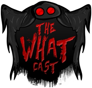 The What Cast by The What Casters