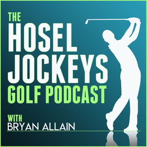 The Hosel Jockeys Golf Podcast