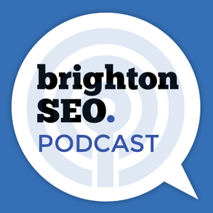brightonSEO's podcast by Kelvin Neman