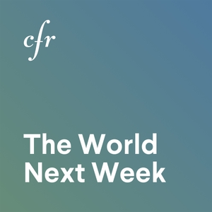 The World Next Week by Council on Foreign Relations