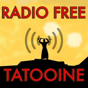 Radio Free Tatooine: A Star Wars podcast that's better than some, worse than others... by Radio Free Tatooine