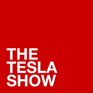 The Tesla Show – A Tesla Podcast by The Tesla Show
