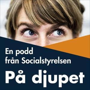 På djupet – en podd från Socialstyrelsen by Socialstyrelsen