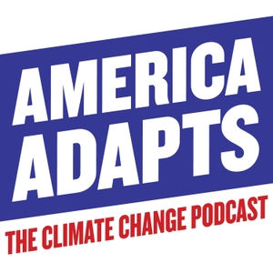 America Adapts the Climate Change Podcast by Doug Parsons