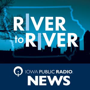 River to River by Iowa Public Radio