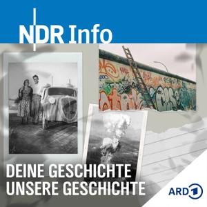 Deine Geschichte – unsere Geschichte by NDR Info
