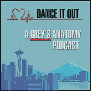 Dance it Out: A Grey's Anatomy Podcast by Dance it Out Podcast