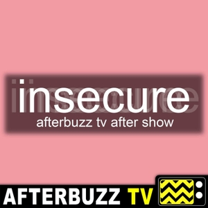 The Insecure Podcast by AfterBuzz TV