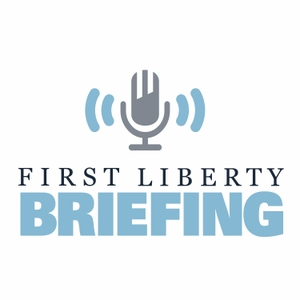 First Liberty Briefing by First Liberty Institute