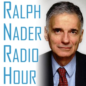 Ralph Nader Radio Hour by Ralph Nader