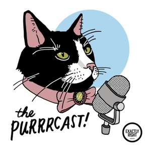 The Purrrcast by Exactly Right