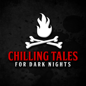 Chilling Tales for Dark Nights: A Horror Anthology and Scary Stories Series Podcast by Chilling Entertainment, LLC
