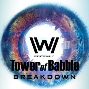 WestWorld: Tower of Babble Breakdowns by Julian Meush and Daniel D'Souza