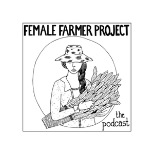 Female Farmer Project Podcast