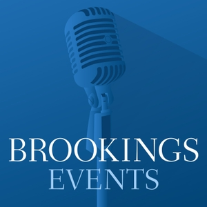 Events from the Brookings Institution by The Brookings Institution