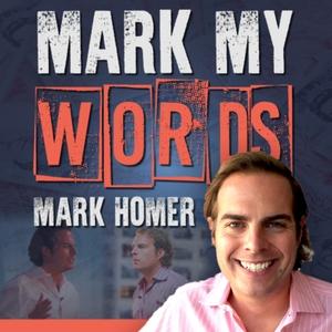 Mark My Words Podcast by Mark Homer
