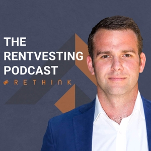 The Rentvesting® Podcast - Rethink. Reinvent. Rentvest. by Peter Mastroianni