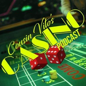 Cousin Vito's Casino Podcast by Cousin Vito