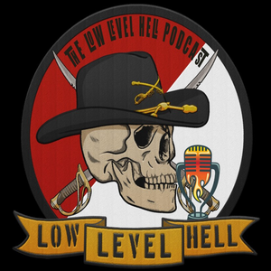 The Low Level Hell Podcast by Brian Harris
