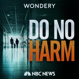 Do No Harm by Wondery | NBC News