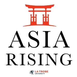 Asia Rising by La Trobe Asia