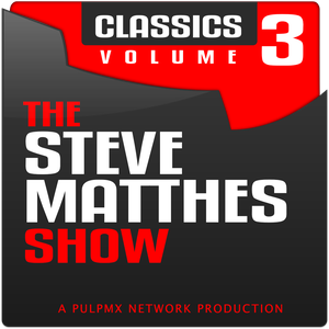 The Steve Matthes Show Classics Volume 3 by Steve Matthes