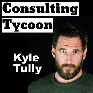 Consulting Tycoon Podcast: Digital Marketing Consulting   Agency Growth Secrets   Freelance Tips   How To Get Clients by By Kyle Tully: Marketing Consultant, Business Coach, and Google Ads Expert.