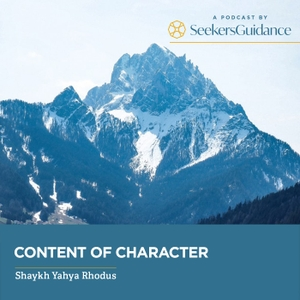 Content of Character with Shaykh Yahya Rhodus by seekersguidance.org