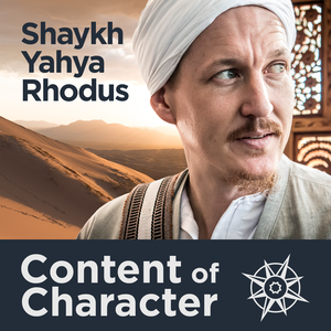Content of Character with Shaykh Yahya Rhodus by SeekersHub