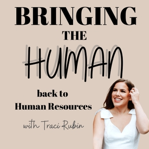 Bringing the Human back to Human Resources by Traci Rubin