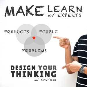 The Design Your Thinking Podcast by Karthik Vijayakumar