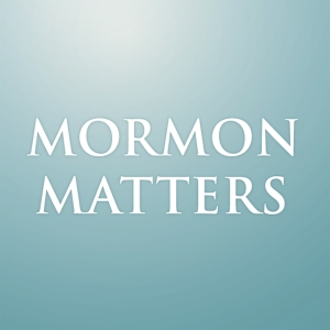 Mormon Matters by mormonstories@gmail.com