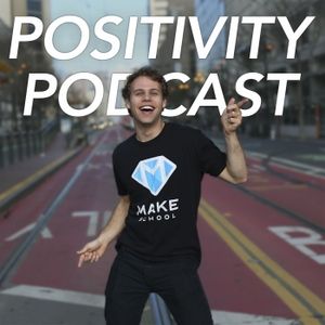 Positivity Podcast with Make School by Positivity Podcast with Make School