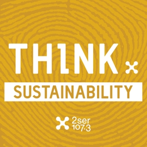 Think: Sustainability by 2SER 107.3